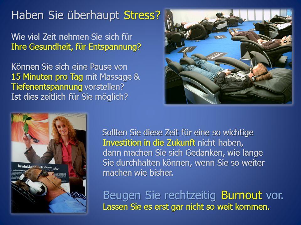Haben Sie überhaupt Stress. Wie viel Zeit nehmen Sie sich für Ihre Gesundheit, für Entspannung.