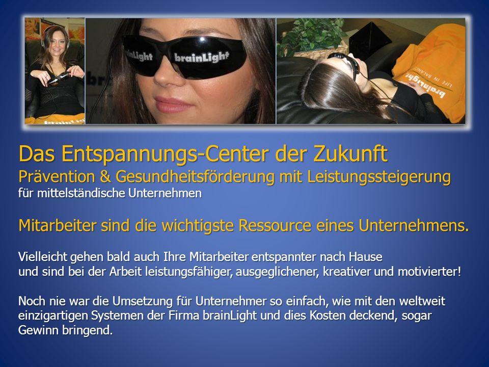 Das Entspannungs-Center der Zukunft Das Entspannungs-Center der Zukunft Prävention & Gesundheitsförderung mit Leistungssteigerung für mittelständische Unternehmen Mitarbeiter sind die wichtigste Ressource eines Unternehmens.