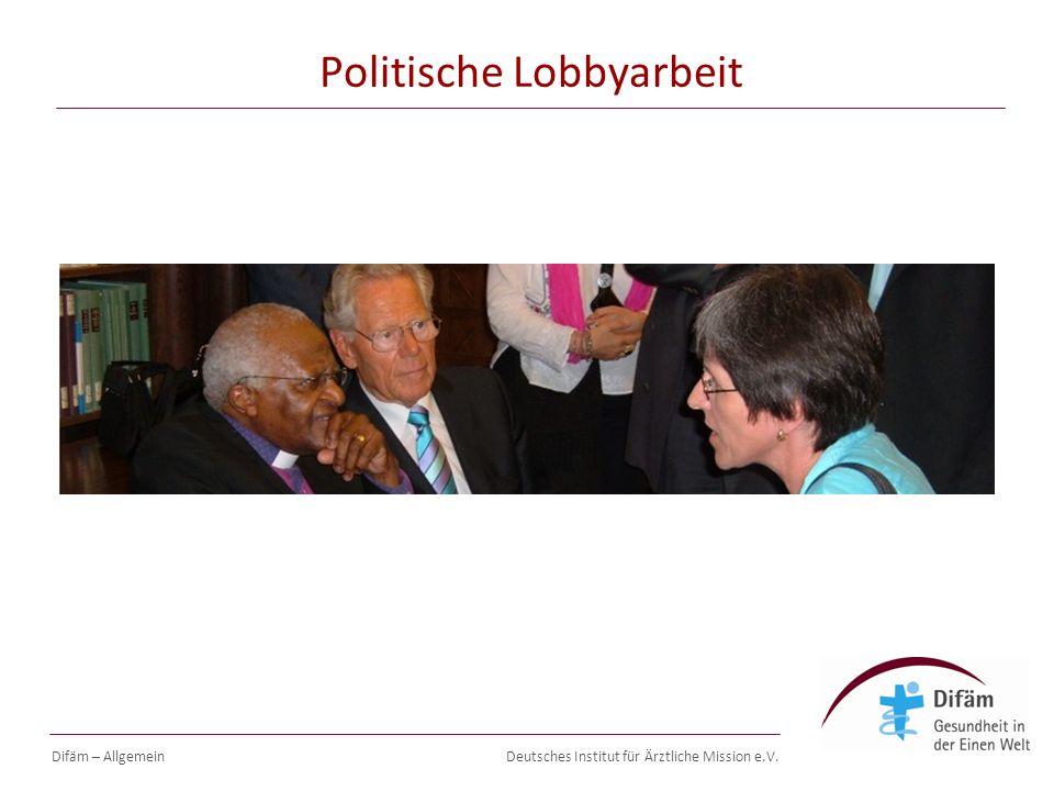 Deutsches Institut für Ärztliche Mission e.V. Politische Lobbyarbeit Difäm – Allgemein