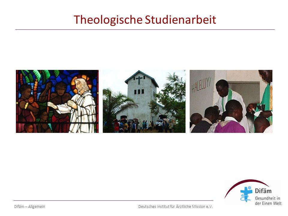 Deutsches Institut für Ärztliche Mission e.V. Theologische Studienarbeit Difäm – Allgemein