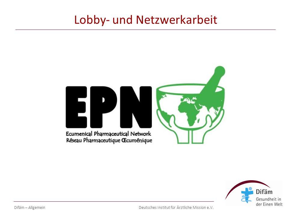 Deutsches Institut für Ärztliche Mission e.V. Lobby- und Netzwerkarbeit Difäm – Allgemein