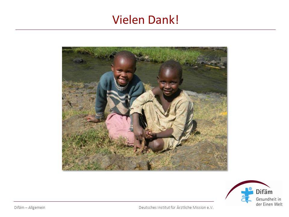 Deutsches Institut für Ärztliche Mission e.V. Vielen Dank! Difäm – Allgemein