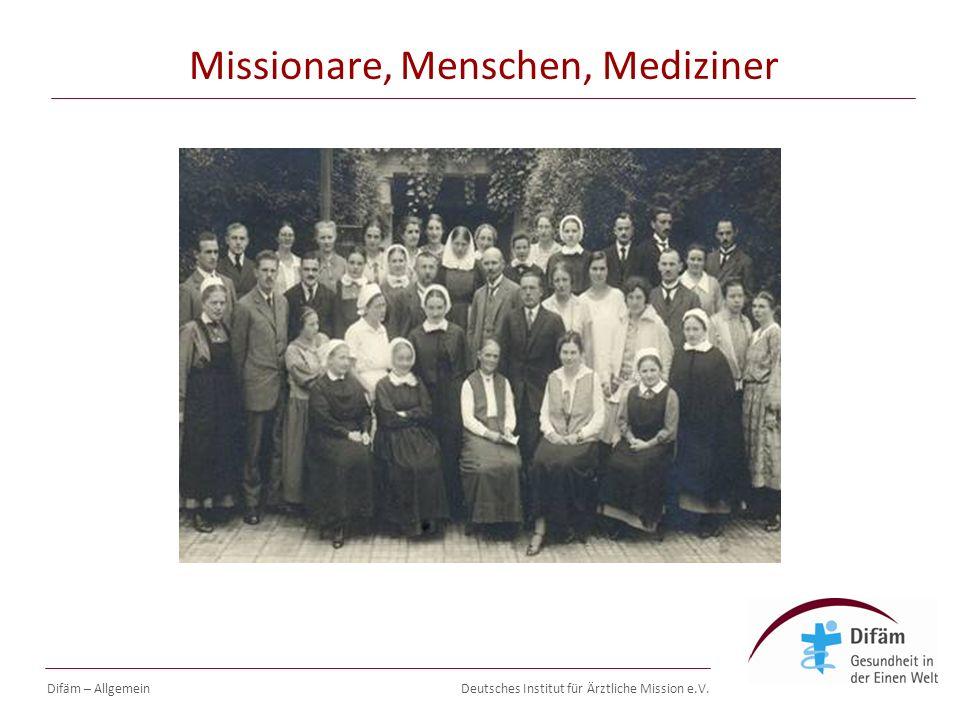 Deutsches Institut für Ärztliche Mission e.V. Missionare, Menschen, Mediziner Difäm – Allgemein