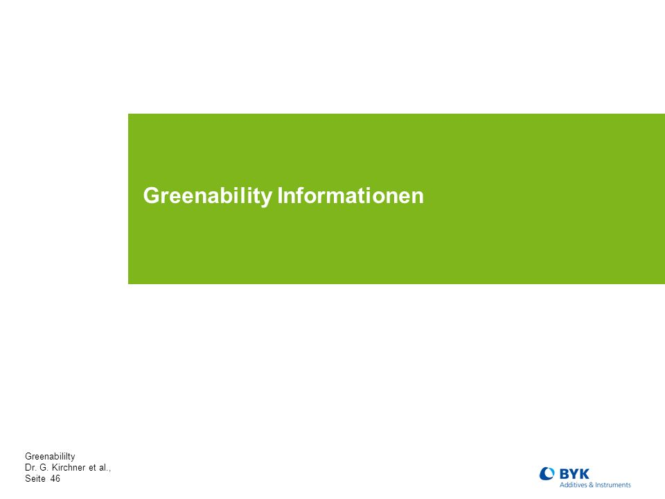 Greenabililty Dr. G. Kirchner et al., Seite 46 Greenability Informationen