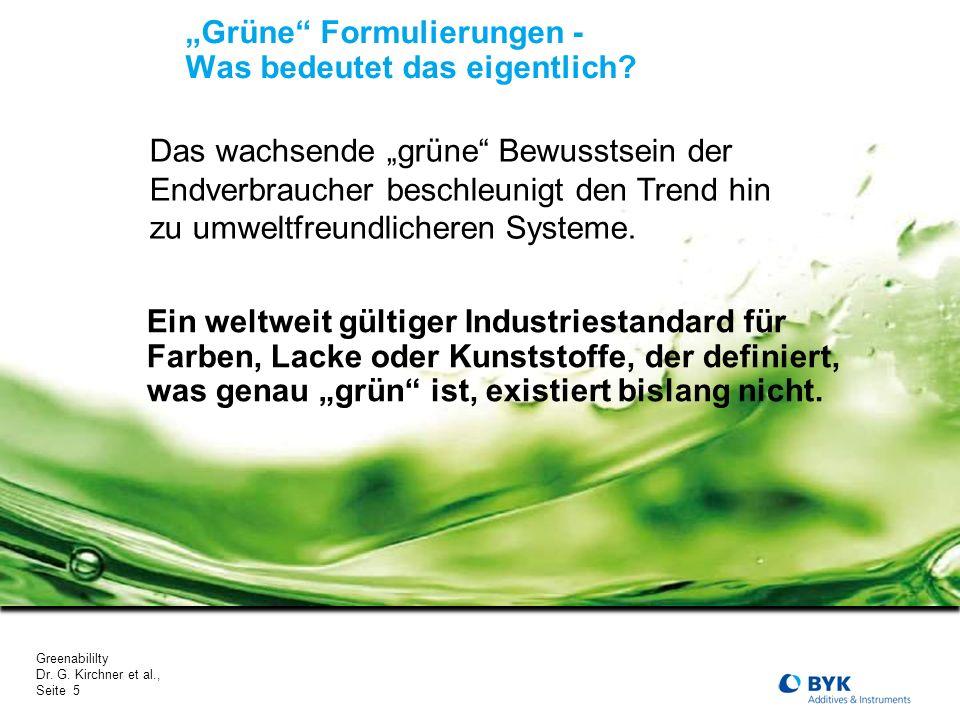 Greenabililty Dr. G. Kirchner et al., Seite 5 Grüne Formulierungen - Was bedeutet das eigentlich? Ein weltweit gültiger Industriestandard für Farben,