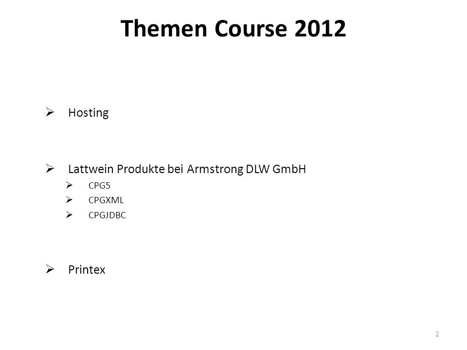 Hosting Lattwein Produkte bei Armstrong DLW GmbH CPG5 CPGXML CPGJDBC Printex Themen Course 2012 2