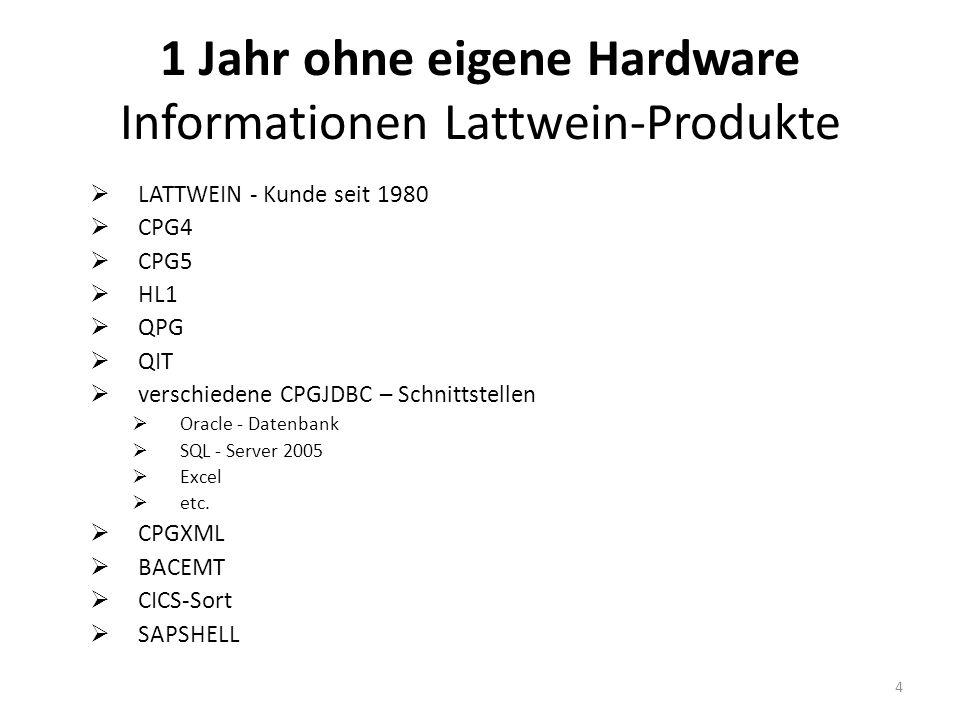 LATTWEIN - Kunde seit 1980 CPG4 CPG5 HL1 QPG QIT verschiedene CPGJDBC – Schnittstellen Oracle - Datenbank SQL - Server 2005 Excel etc.