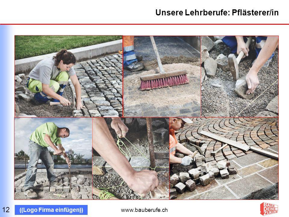 www.bauberufe.ch ((Logo Firma einfügen)) Unsere Lehrberufe: Gleisbauer/in 13