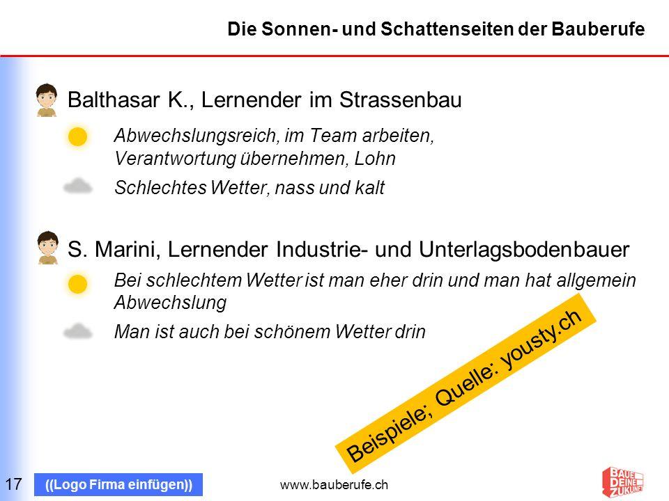 www.bauberufe.ch ((Logo Firma einfügen)) Ich würde mich wieder für einen Bauberuf entscheiden 18