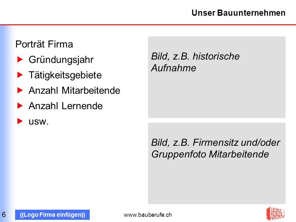 www.bauberufe.ch ((Logo Firma einfügen)) Unsere Lernenden Vorname Name (18), Maurer 2.