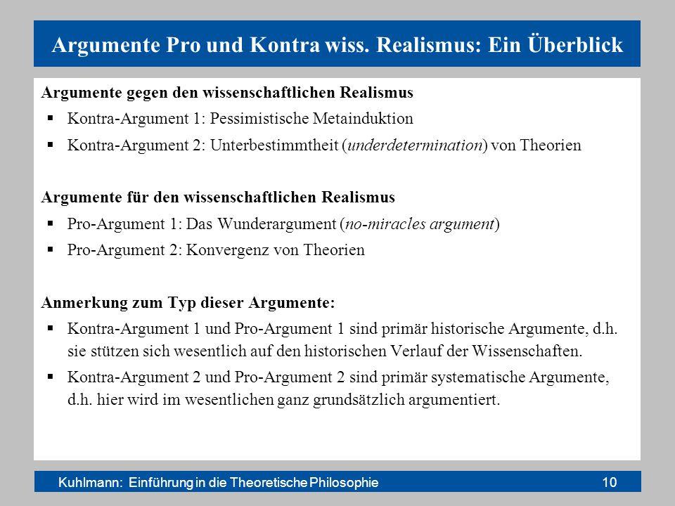 Argumente Pro und Kontra wiss. Realismus: Ein Überblick Argumente gegen den wissenschaftlichen Realismus Kontra-Argument 1: Pessimistische Metaindukti