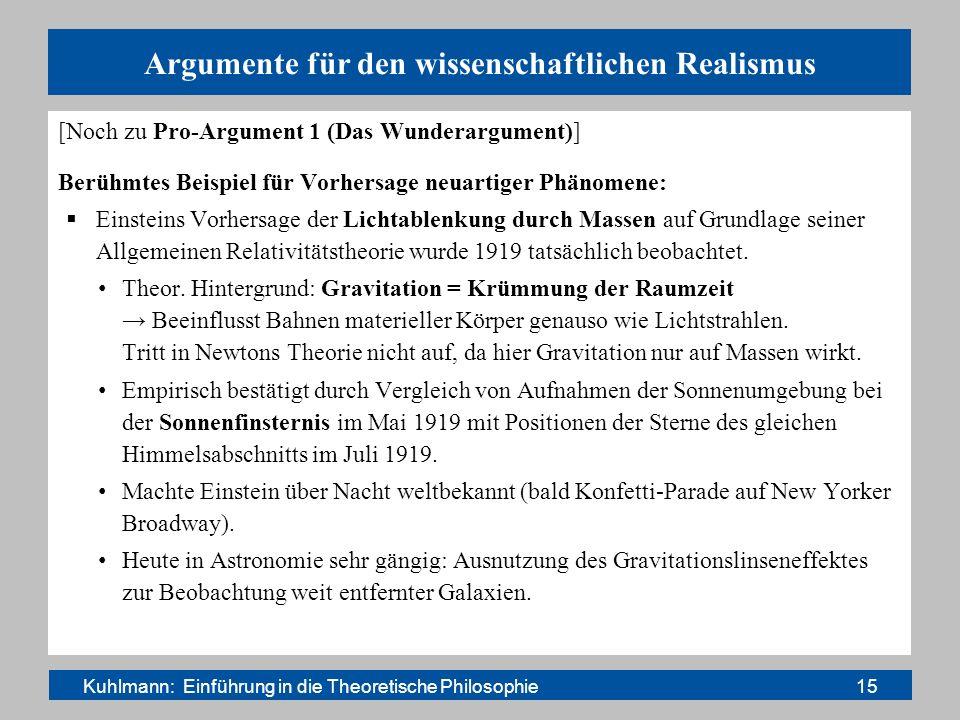 Argumente für den wissenschaftlichen Realismus [Noch zu Pro-Argument 1 (Das Wunderargument)] Berühmtes Beispiel für Vorhersage neuartiger Phänomene: E