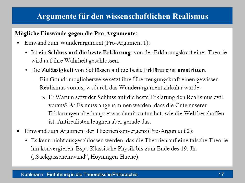 Argumente für den wissenschaftlichen Realismus Mögliche Einwände gegen die Pro-Argumente: Einwand zum Wunderargument (Pro-Argument 1): Ist ein Schluss