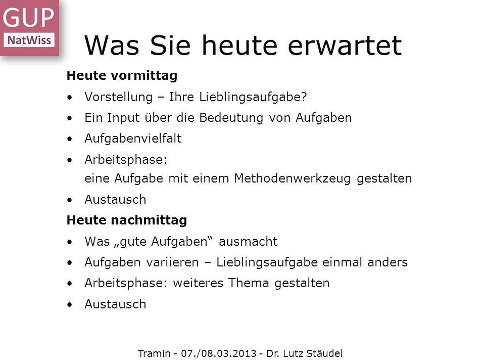Aufgaben für verändertes Lernen Tramin - 07./08.03.2013 - Dr.