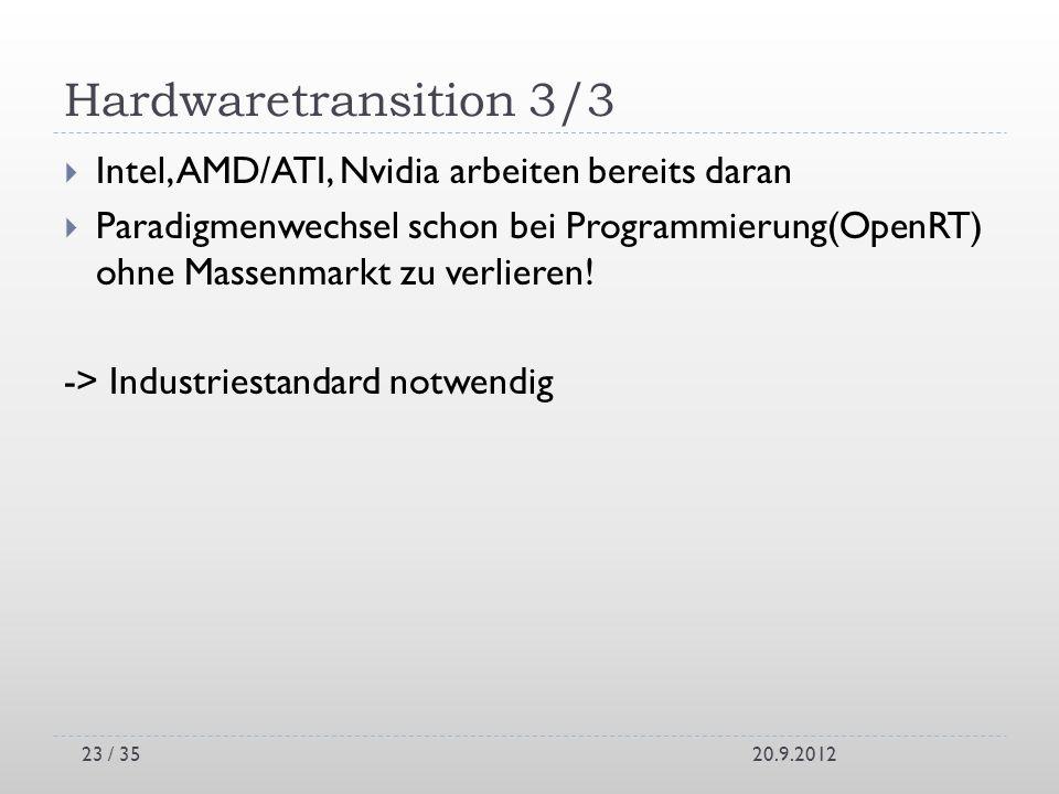 Hardwaretransition 3/3 Intel, AMD/ATI, Nvidia arbeiten bereits daran Paradigmenwechsel schon bei Programmierung(OpenRT) ohne Massenmarkt zu verlieren!