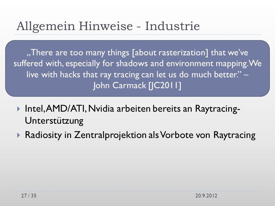 Allgemein Hinweise - Industrie Intel, AMD/ATI, Nvidia arbeiten bereits an Raytracing- Unterstützung Radiosity in Zentralprojektion als Vorbote von Ray