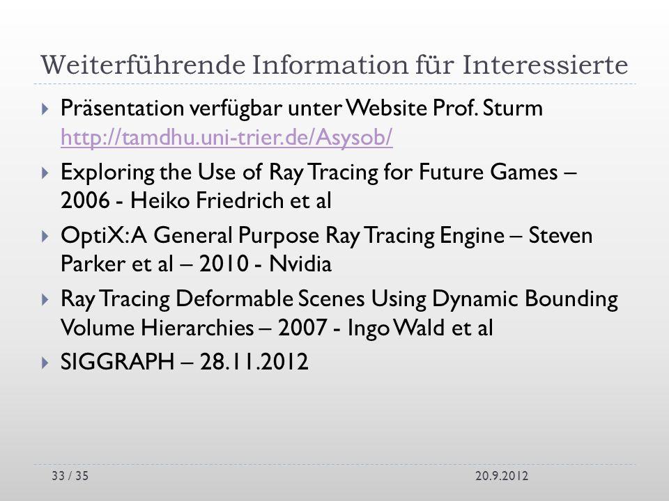 Weiterführende Information für Interessierte Präsentation verfügbar unter Website Prof. Sturm http://tamdhu.uni-trier.de/Asysob/ http://tamdhu.uni-tri