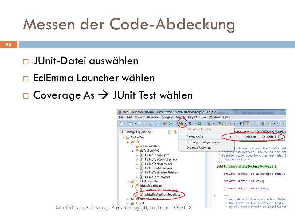 Messen der Code-Abdeckung JUnit-Datei auswählen EclEmma Launcher wählen Coverage As JUnit Test wählen 26 Qualität von Software - Prof. Schlingloff, La