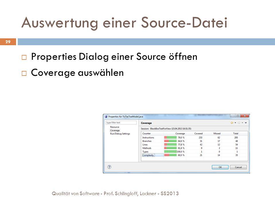 Auswertung einer Source-Datei Properties Dialog einer Source öffnen Coverage auswählen 29 Qualität von Software - Prof. Schlingloff, Lackner - SS2013