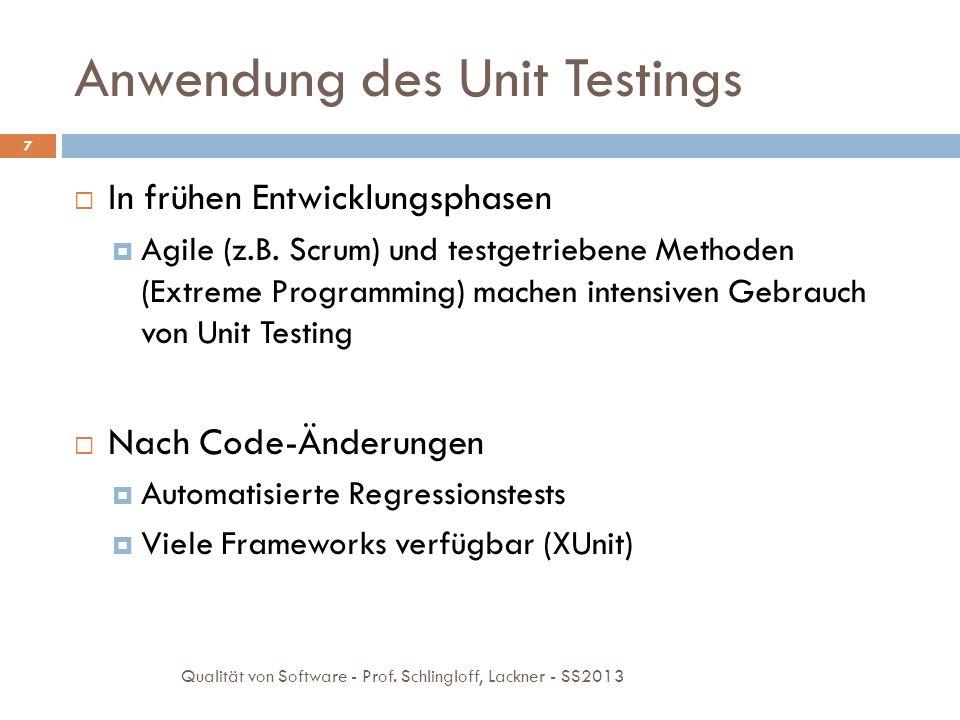 Anwendung des Unit Testings In frühen Entwicklungsphasen Agile (z.B. Scrum) und testgetriebene Methoden (Extreme Programming) machen intensiven Gebrau