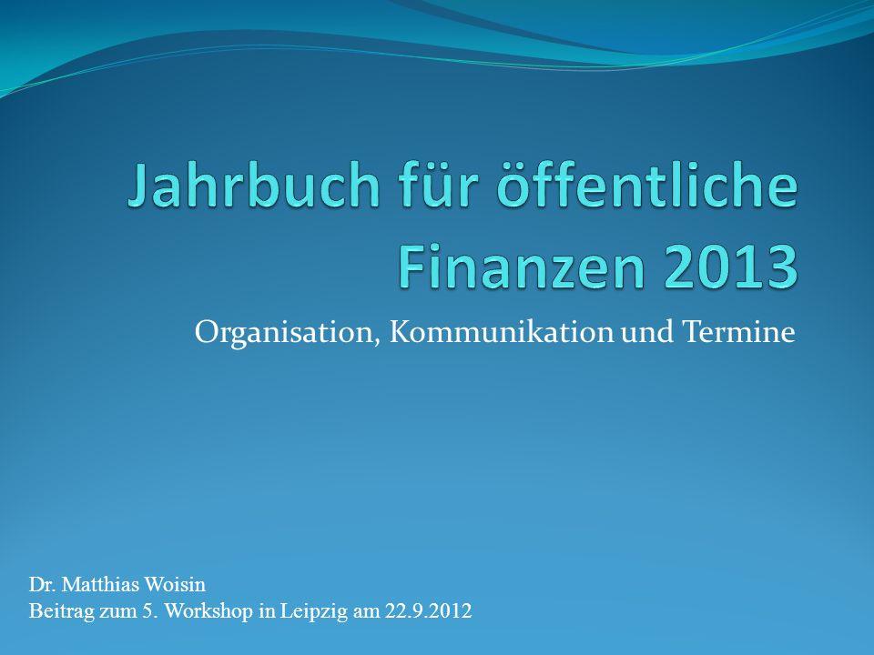 Organisation, Kommunikation und Termine Dr. Matthias Woisin Beitrag zum 5. Workshop in Leipzig am 22.9.2012