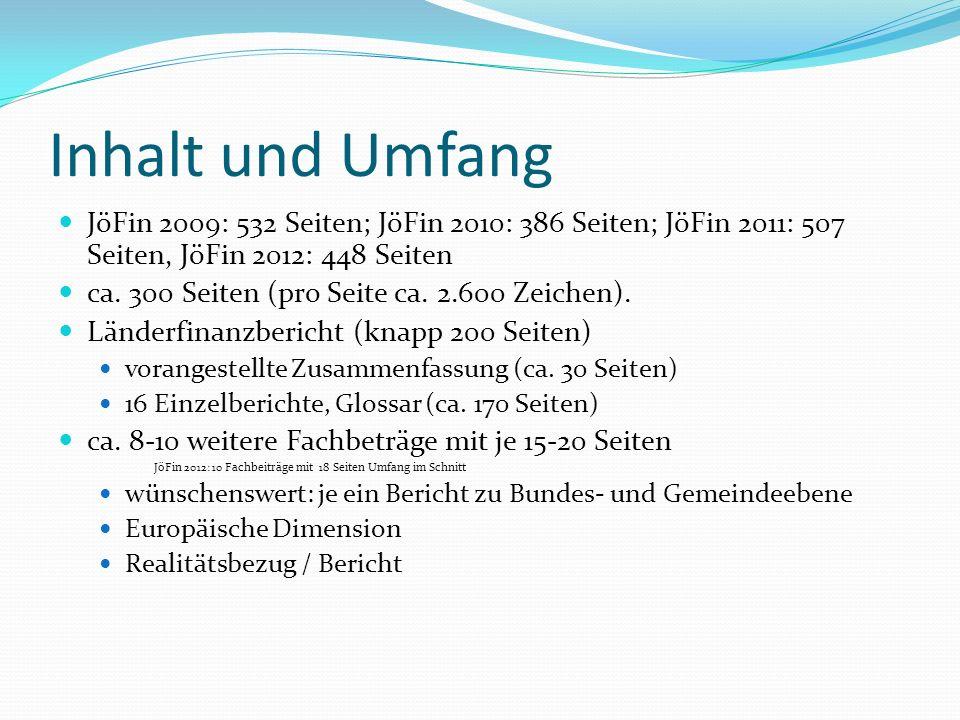 Inhalt und Umfang JöFin 2009: 532 Seiten; JöFin 2010: 386 Seiten; JöFin 2011: 507 Seiten, JöFin 2012: 448 Seiten ca. 300 Seiten (pro Seite ca. 2.600 Z