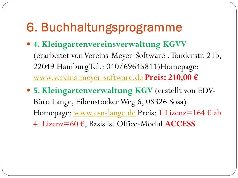 6. Buchhaltungsprogramme 4. Kleingartenvereinsverwaltung KGVV (erarbeitet von Vereins-Meyer-Software, Tonderstr. 21b, 22049 Hamburg Tel.: 040/69645811