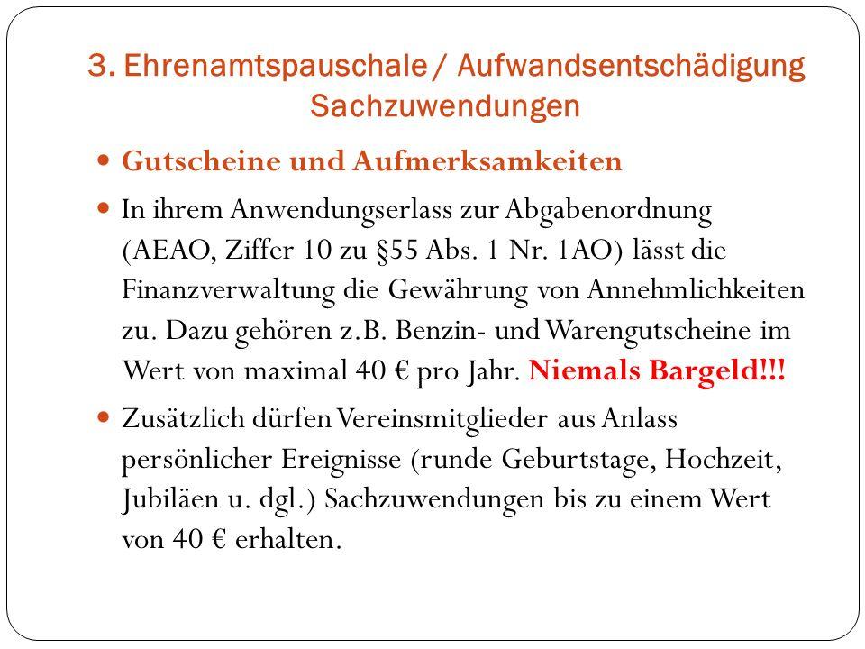 3. Ehrenamtspauschale / Aufwandsentschädigung Sachzuwendungen Gutscheine und Aufmerksamkeiten In ihrem Anwendungserlass zur Abgabenordnung (AEAO, Ziff