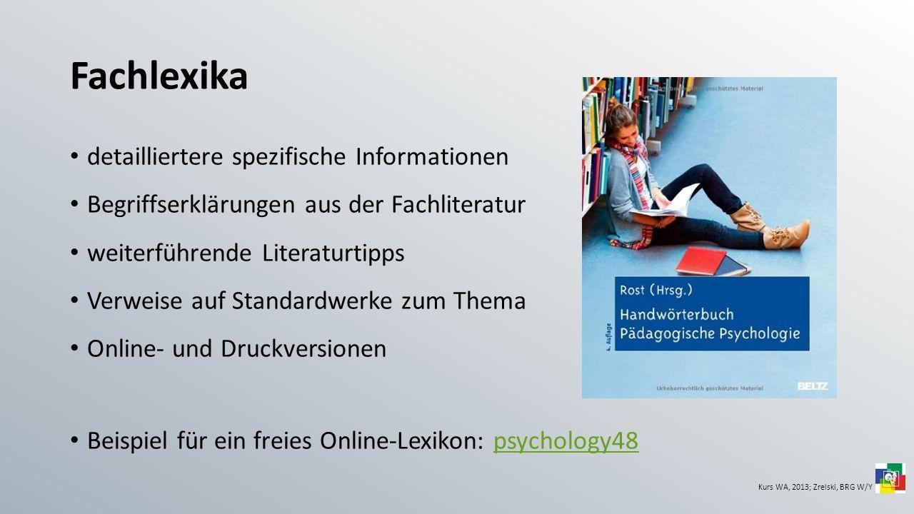 Fachlexika detailliertere spezifische Informationen Begriffserklärungen aus der Fachliteratur weiterführende Literaturtipps Verweise auf Standardwerke