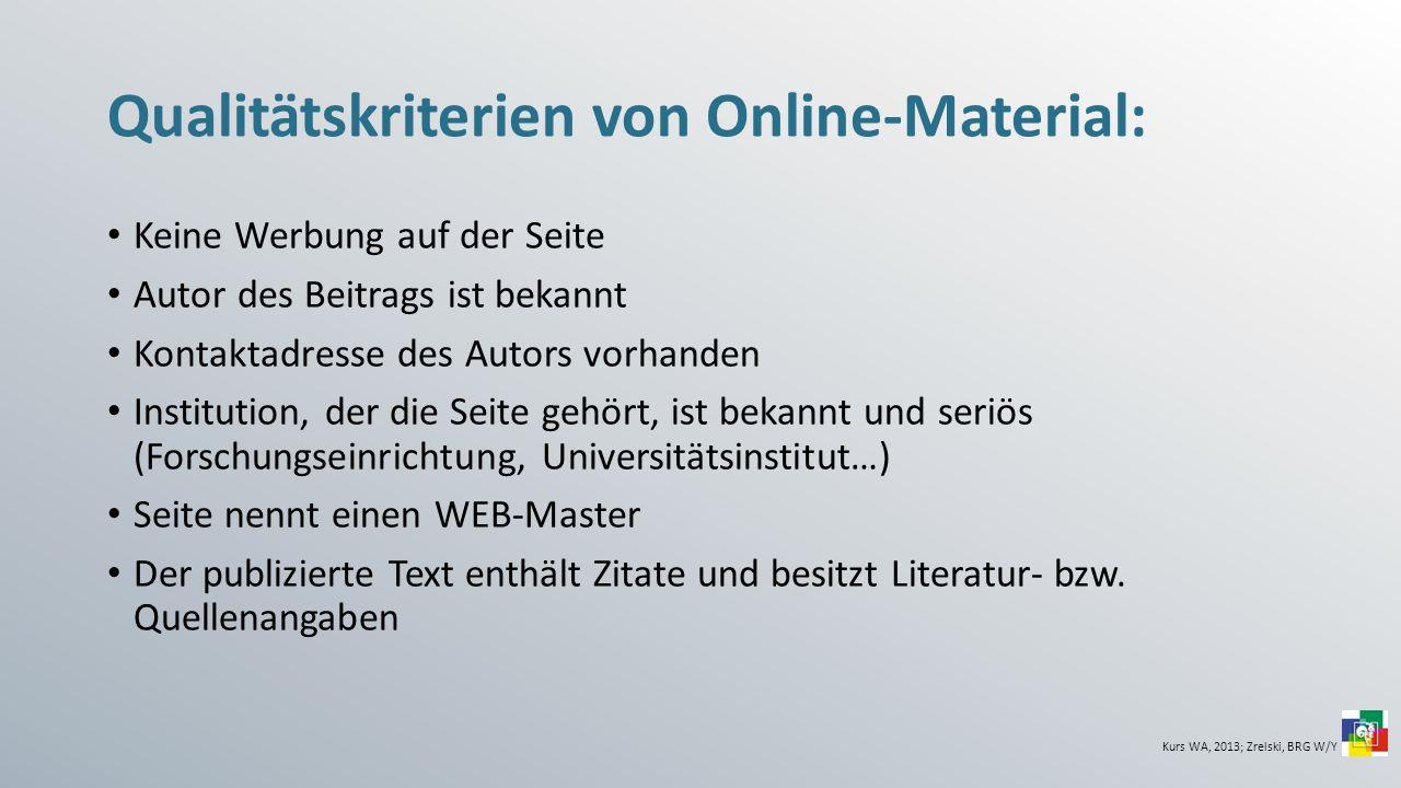 Qualitätskriterien von Online-Material: Keine Werbung auf der Seite Autor des Beitrags ist bekannt Kontaktadresse des Autors vorhanden Institution, de