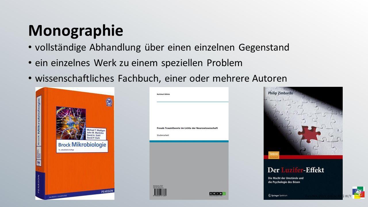 Sammelwerk wissenschaftliches Fachbuch zu einem umfangreichen Thema Beiträge von mehreren Autoren jeder Autor ist Spezialist für seinen Teilbereich Kurs WA, 2013; Zrelski, BRG W/Y