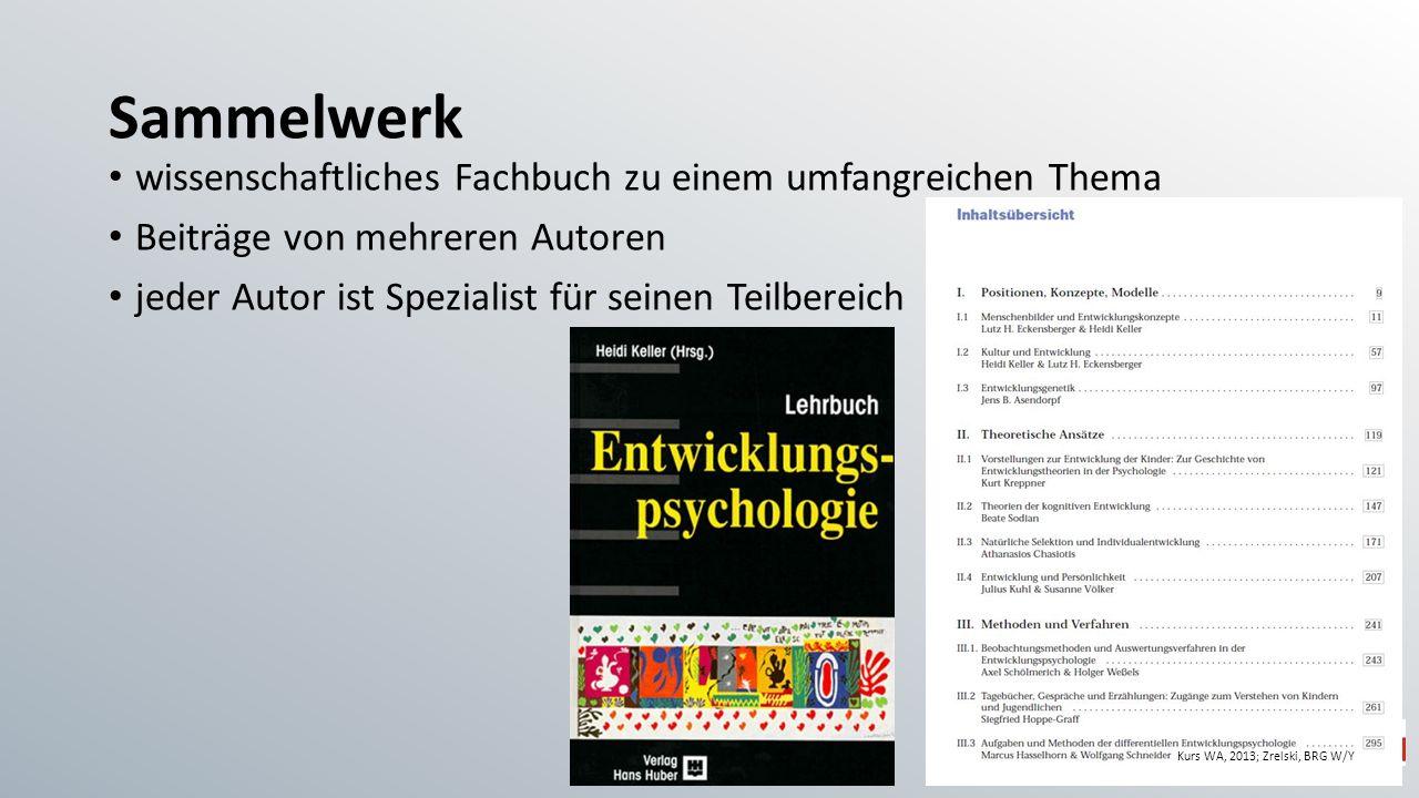 Sammelwerk wissenschaftliches Fachbuch zu einem umfangreichen Thema Beiträge von mehreren Autoren jeder Autor ist Spezialist für seinen Teilbereich Ku