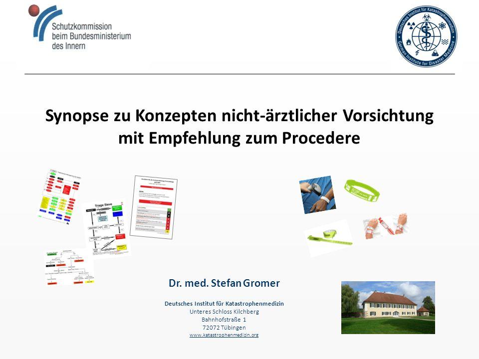 Synopse zu Konzepten nicht-ärztlicher Vorsichtung mit Empfehlung zum Procedere Deutsches Institut für Katastrophenmedizin Unteres Schloss Kilchberg Ba