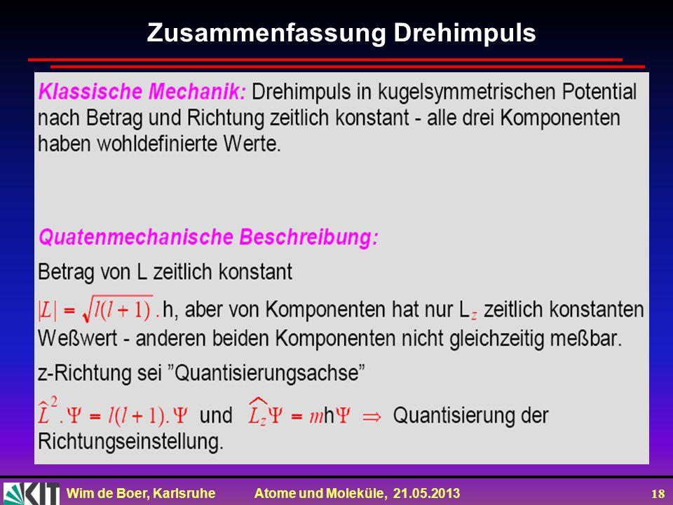 Wim de Boer, Karlsruhe Atome und Moleküle, 21.05.2013 18 Zusammenfassung Drehimpuls