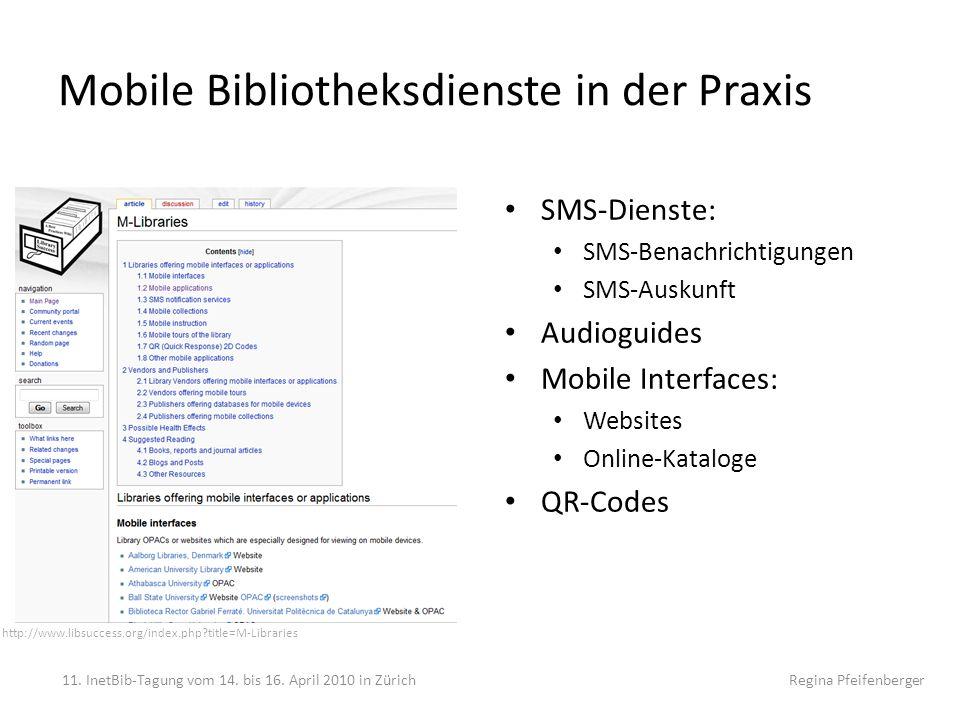 Mobile Bibliotheksdienste in der Praxis 11. InetBib-Tagung vom 14. bis 16. April 2010 in Zürich Regina Pfeifenberger http://www.libsuccess.org/index.p