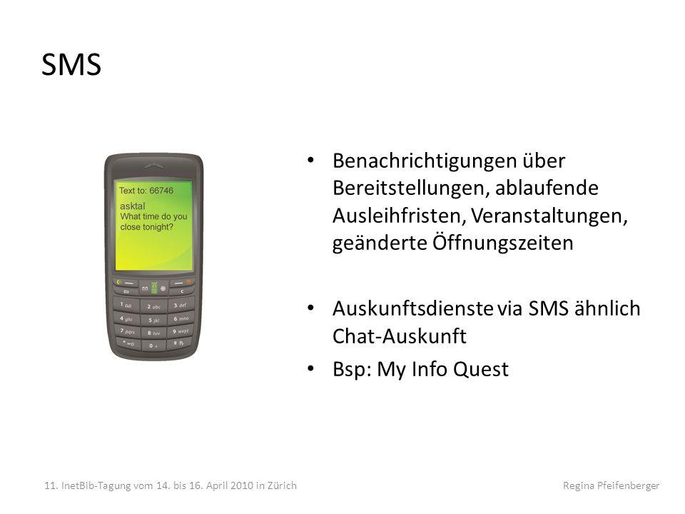 SMS Benachrichtigungen über Bereitstellungen, ablaufende Ausleihfristen, Veranstaltungen, geänderte Öffnungszeiten Auskunftsdienste via SMS ähnlich Ch