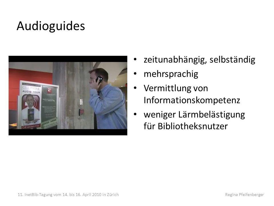 Audioguides zeitunabhängig, selbständig mehrsprachig Vermittlung von Informationskompetenz weniger Lärmbelästigung für Bibliotheksnutzer 11. InetBib-T