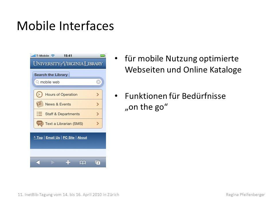 Mobile Interfaces für mobile Nutzung optimierte Webseiten und Online Kataloge Funktionen für Bedürfnisse on the go 11. InetBib-Tagung vom 14. bis 16.