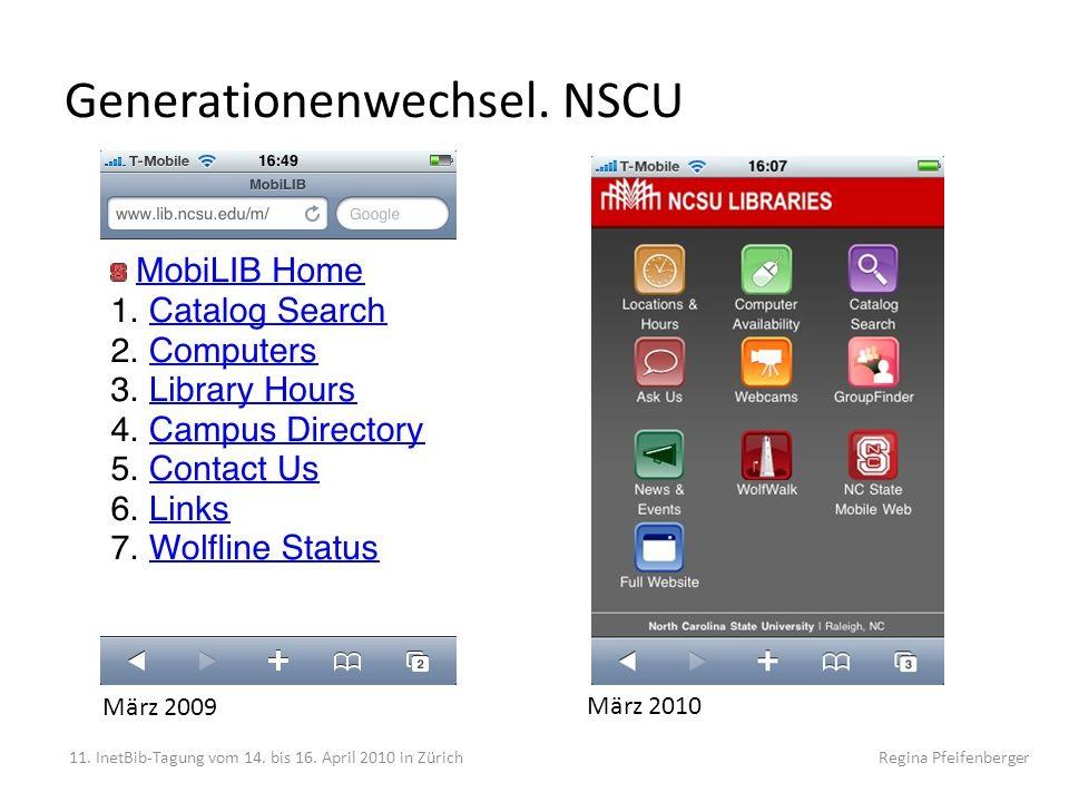 Generationenwechsel. NSCU 11. InetBib-Tagung vom 14. bis 16. April 2010 in Zürich Regina Pfeifenberger März 2009 März 2010