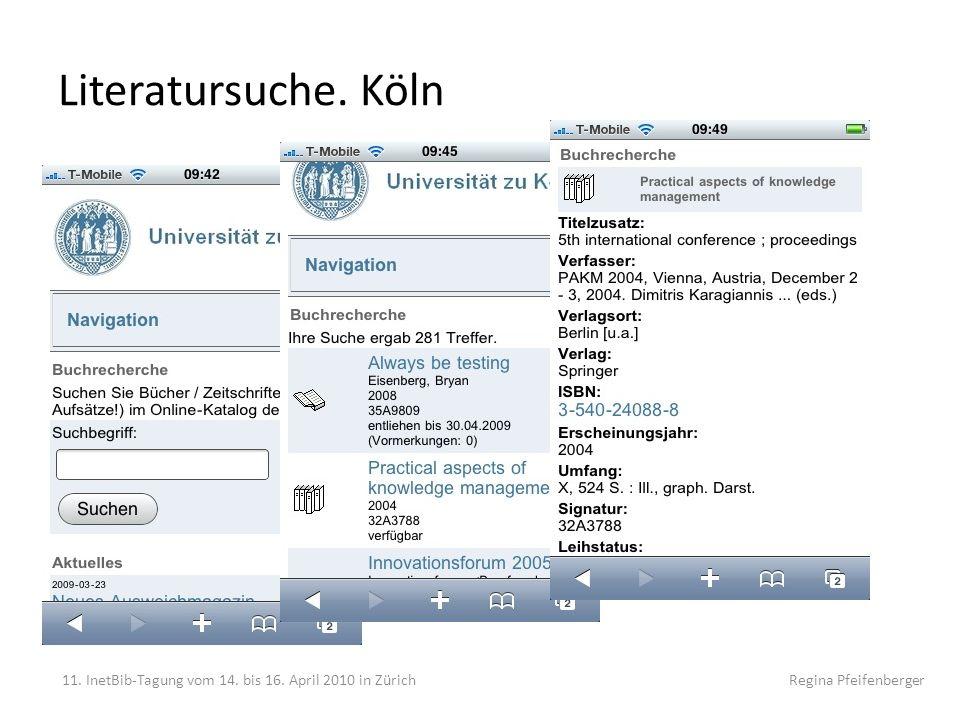 Literatursuche. Köln 11. InetBib-Tagung vom 14. bis 16. April 2010 in Zürich Regina Pfeifenberger