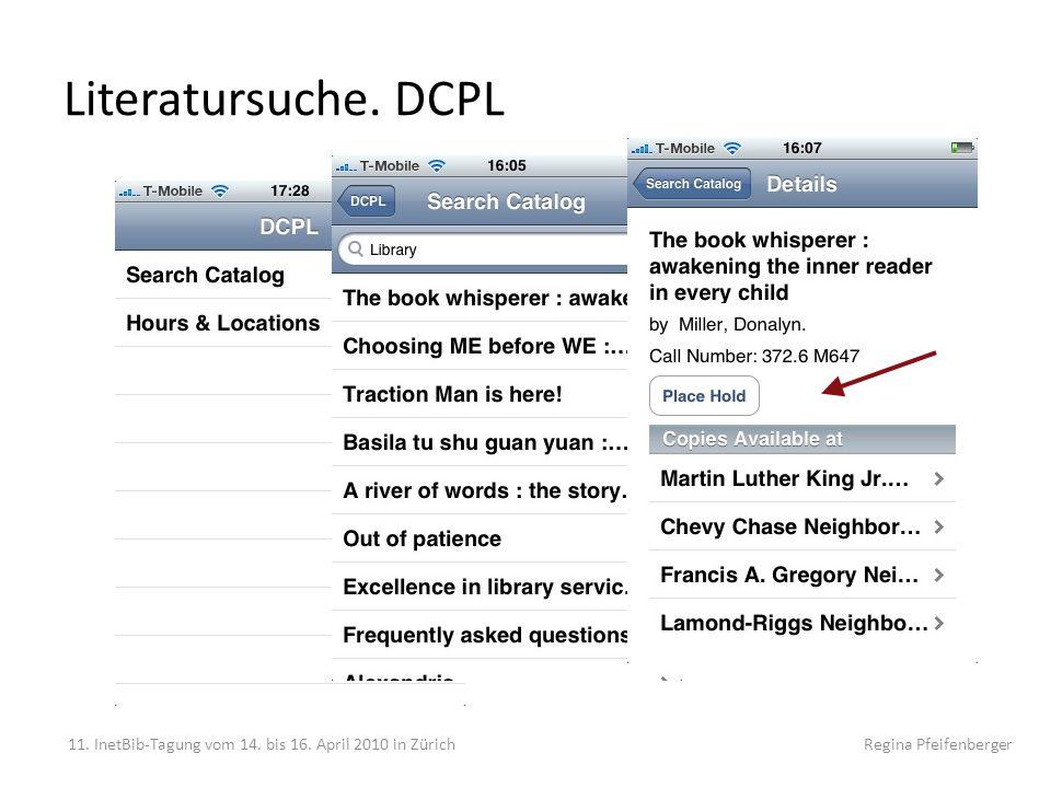 Literatursuche. DCPL 11. InetBib-Tagung vom 14. bis 16. April 2010 in Zürich Regina Pfeifenberger