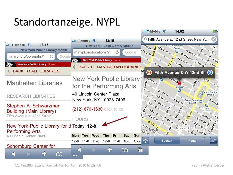 Standortanzeige. NYPL 11. InetBib-Tagung vom 14. bis 16. April 2010 in Zürich Regina Pfeifenberger