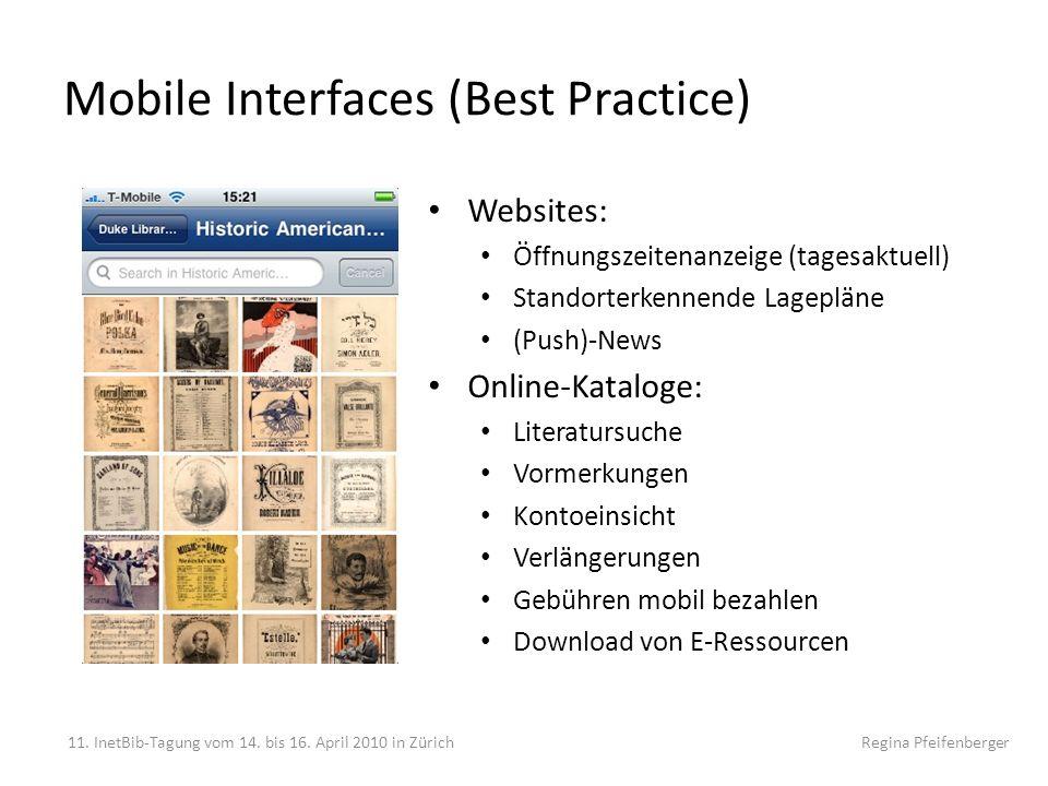 Mobile Interfaces (Best Practice) Websites: Öffnungszeitenanzeige (tagesaktuell) Standorterkennende Lagepläne (Push)-News Online-Kataloge: Literatursu