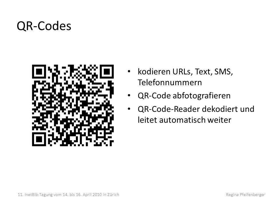 QR-Codes kodieren URLs, Text, SMS, Telefonnummern QR-Code abfotografieren QR-Code-Reader dekodiert und leitet automatisch weiter 11. InetBib-Tagung vo