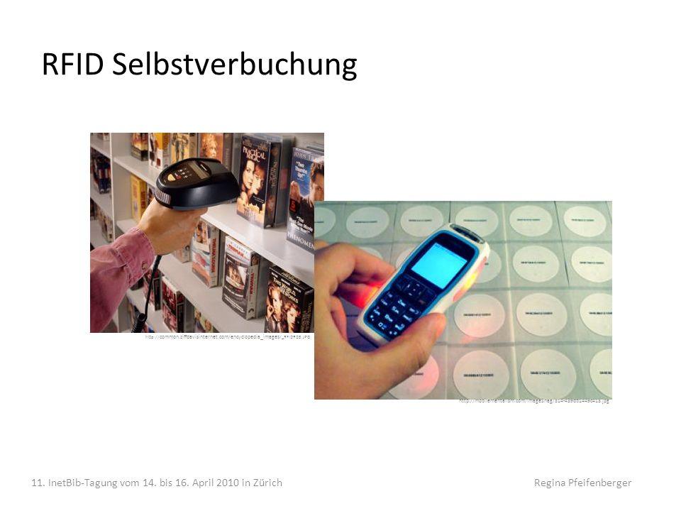 RFID Selbstverbuchung 11. InetBib-Tagung vom 14. bis 16. April 2010 in Zürich Regina Pfeifenberger http:// common.ziffdavisinternet.com/encyclopedia_i