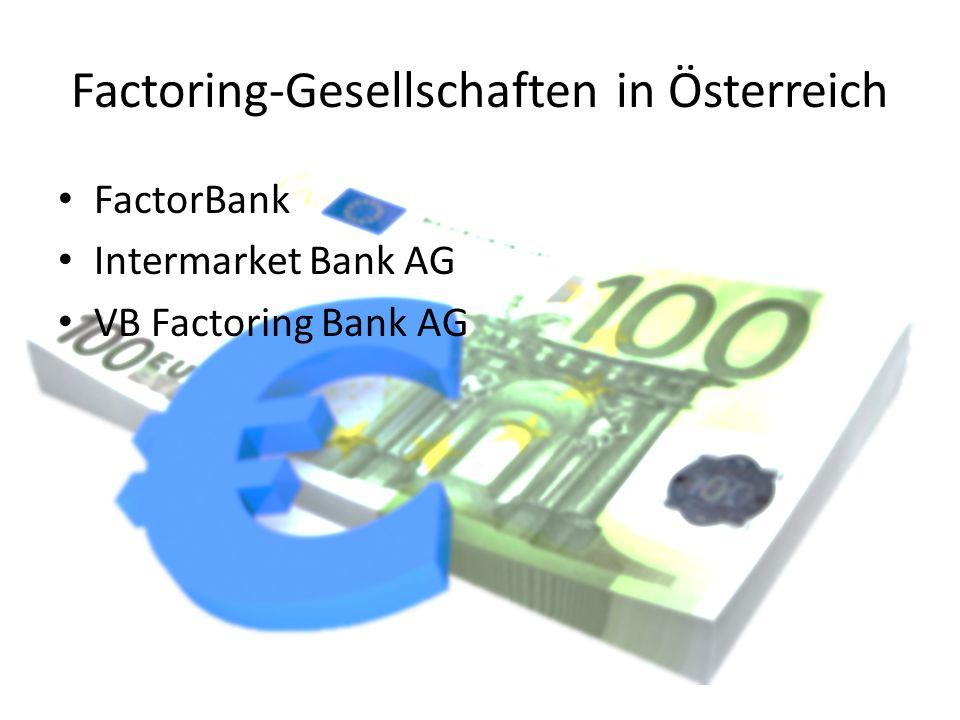 Factoring-Gesellschaften in Österreich FactorBank Intermarket Bank AG VB Factoring Bank AG