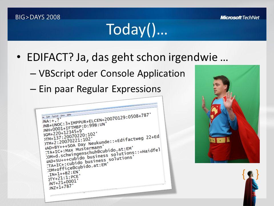 EDIFACT? Ja, das geht schon irgendwie … – VBScript oder Console Application – Ein paar Regular Expressions Today()…