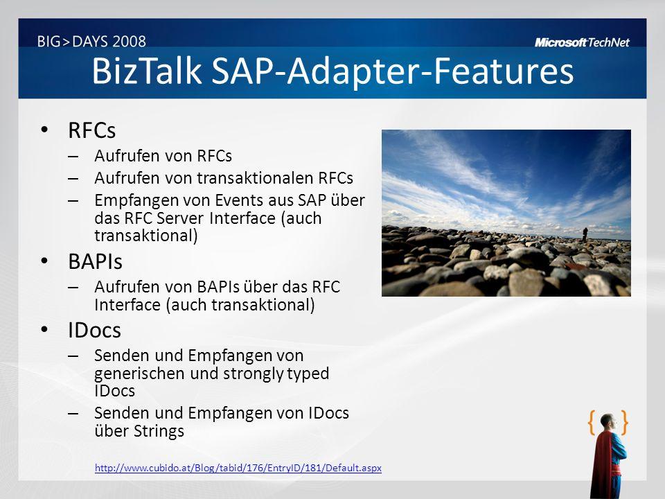 BizTalk SAP-Adapter-Features RFCs – Aufrufen von RFCs – Aufrufen von transaktionalen RFCs – Empfangen von Events aus SAP über das RFC Server Interface