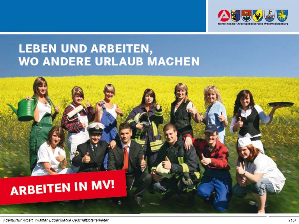 Agentur für Arbeit Wismar, Edgar Macke Geschäftsstellenleiter ( 16 )