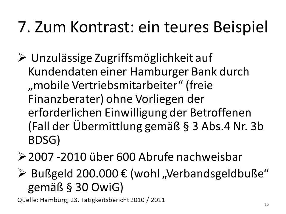 7. Zum Kontrast: ein teures Beispiel Unzulässige Zugriffsmöglichkeit auf Kundendaten einer Hamburger Bank durch mobile Vertriebsmitarbeiter (freie Fin